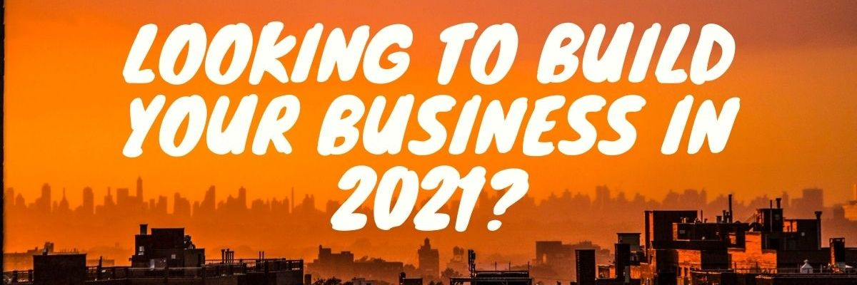 Build your business 2021